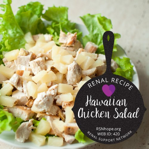 Hawaiian chicken salad atop lettuce recipe from renal support network